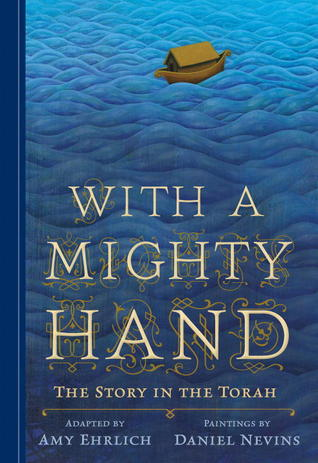 With a Mighty Hand by Amy Ehrlich and Daniel Nevins